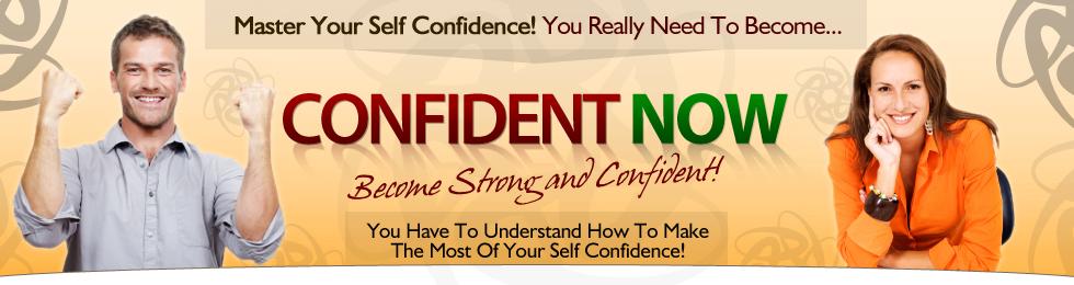 Confident Now